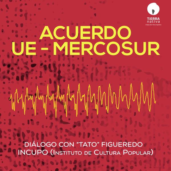 ACUERDO UNIÓN EUROPEA – MERCOSUR: Diálogos con Organizaciones Sociales